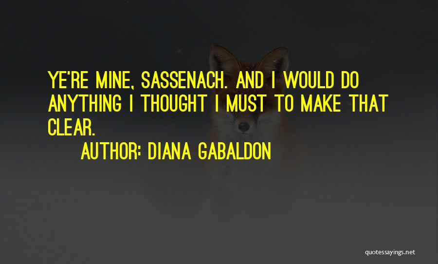 Would Do Anything Quotes By Diana Gabaldon