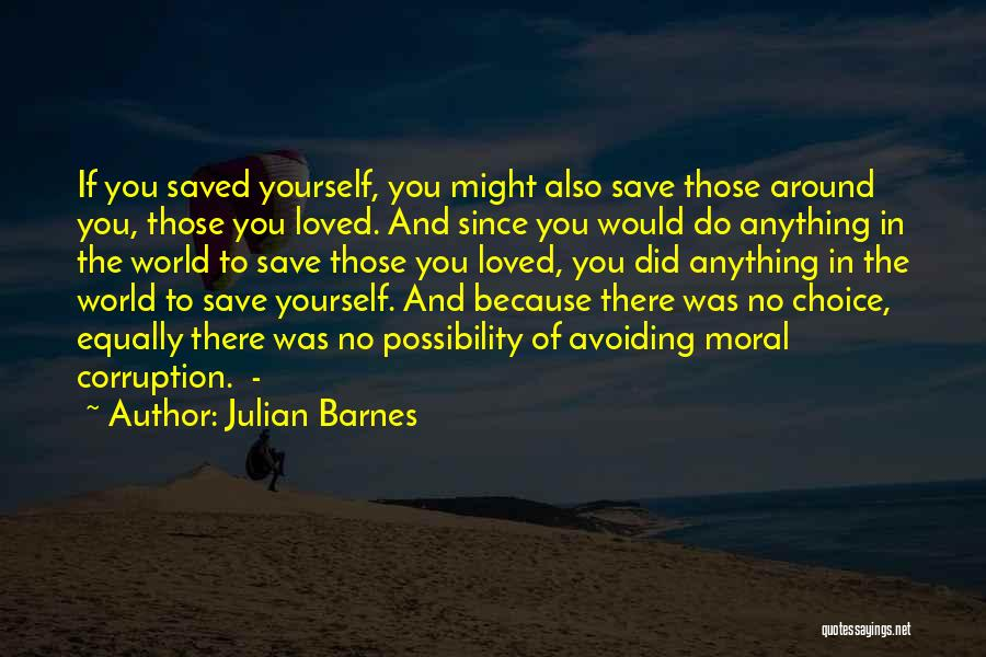 Would Do Anything Quotes By Julian Barnes