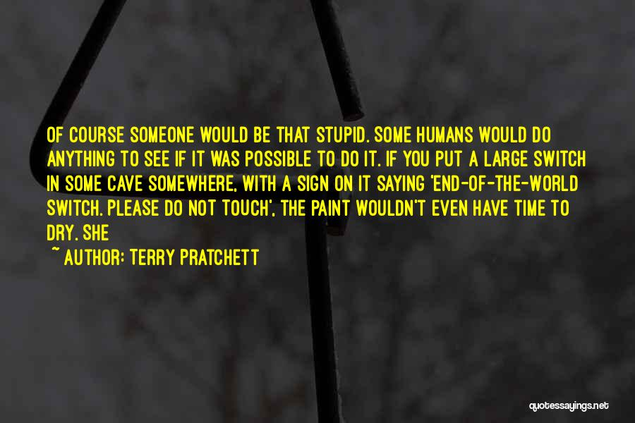 Would Do Anything Quotes By Terry Pratchett