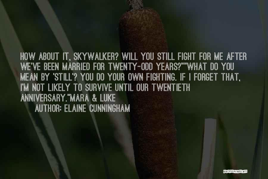 Would Have Been Anniversary Quotes By Elaine Cunningham