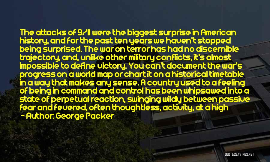 Would Have Been Anniversary Quotes By George Packer