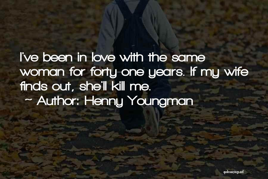 Would Have Been Anniversary Quotes By Henny Youngman