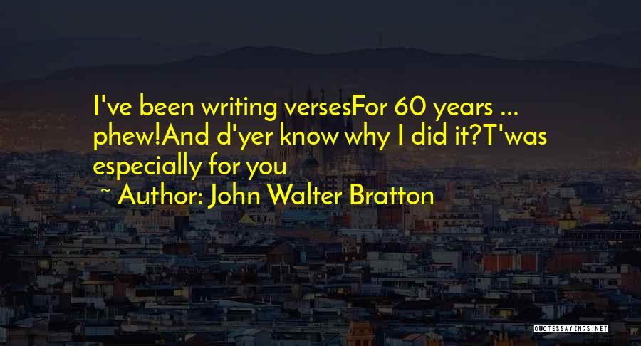 Would Have Been Anniversary Quotes By John Walter Bratton