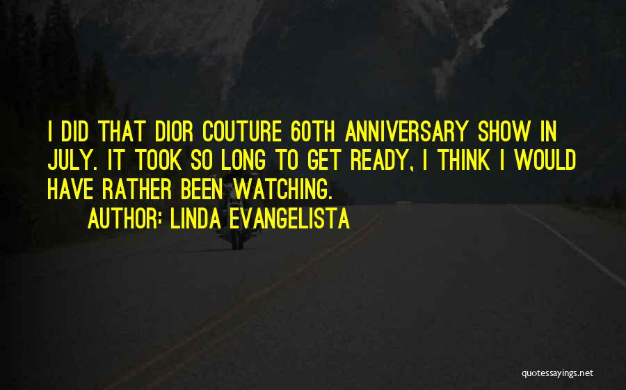 Would Have Been Anniversary Quotes By Linda Evangelista