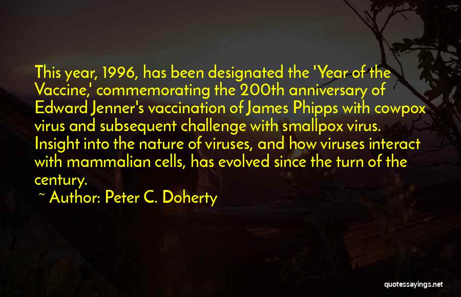 Would Have Been Anniversary Quotes By Peter C. Doherty