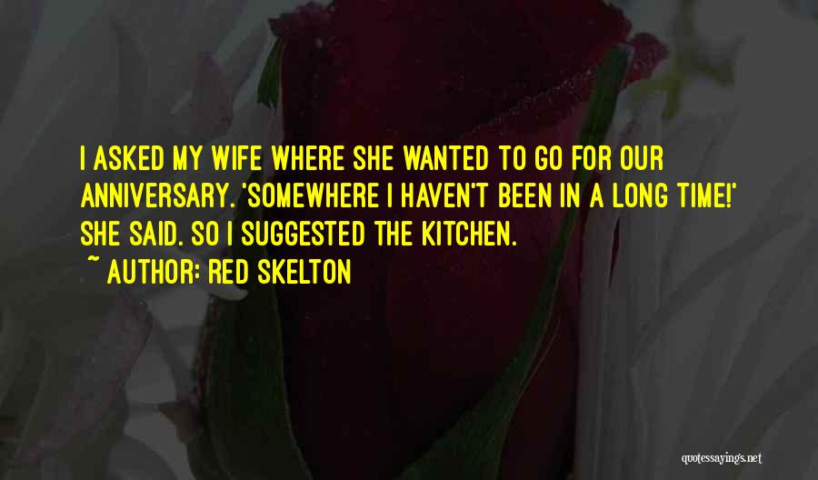 Would Have Been Anniversary Quotes By Red Skelton