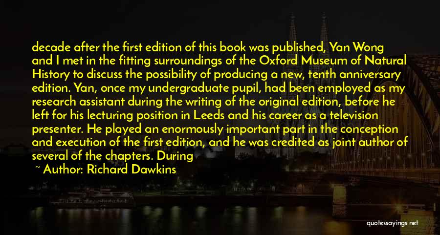 Would Have Been Anniversary Quotes By Richard Dawkins
