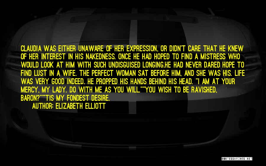 Would You Be My Wife Quotes By Elizabeth Elliott