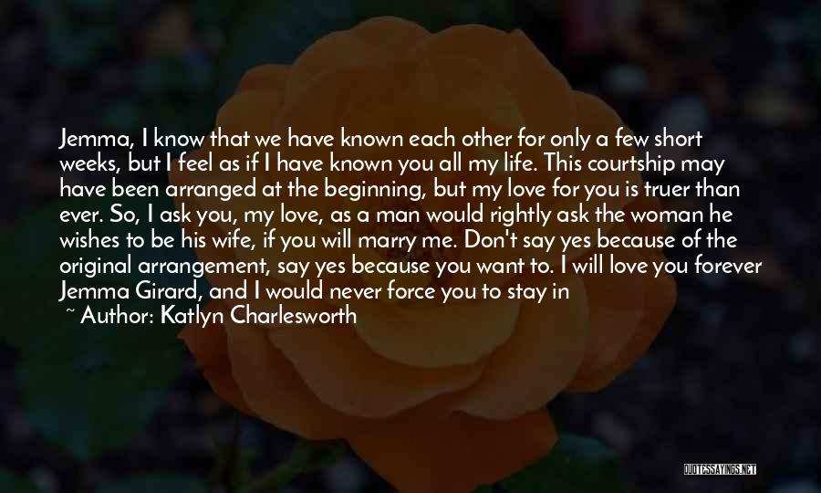 Would You Be My Wife Quotes By Katlyn Charlesworth