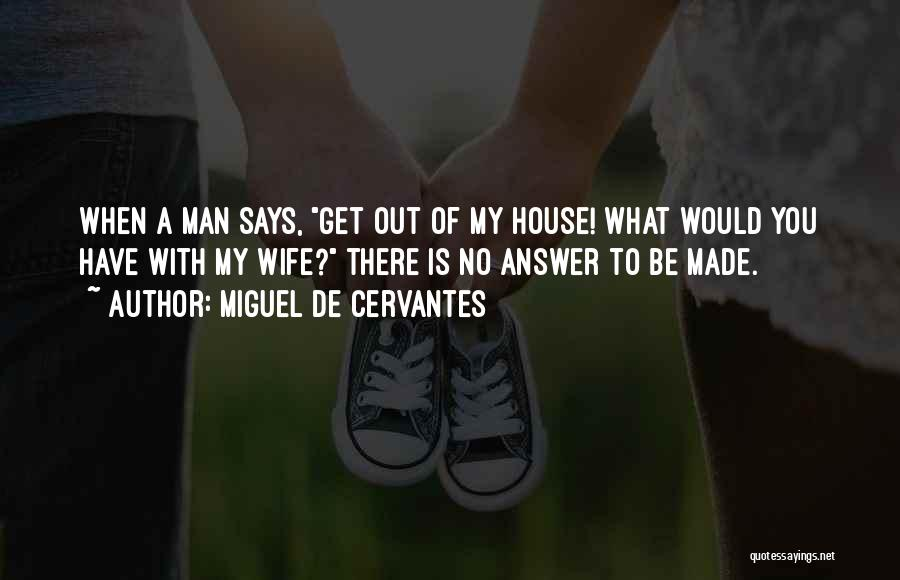 Would You Be My Wife Quotes By Miguel De Cervantes