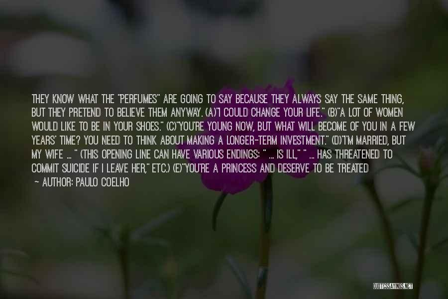 Would You Be My Wife Quotes By Paulo Coelho