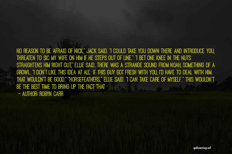 Would You Be My Wife Quotes By Robyn Carr