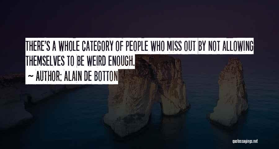 Would You Even Miss Me Quotes By Alain De Botton