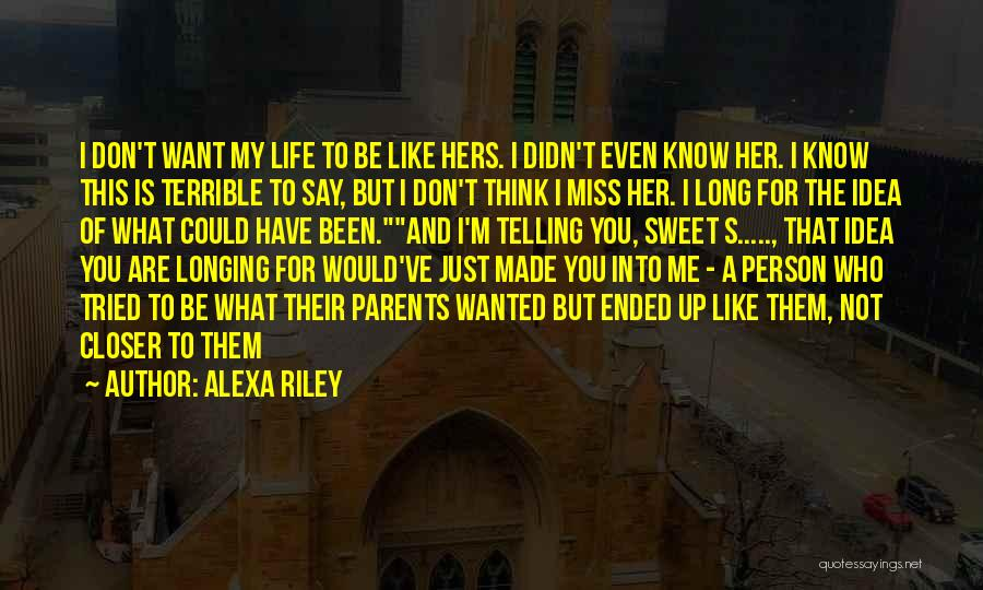 Would You Even Miss Me Quotes By Alexa Riley