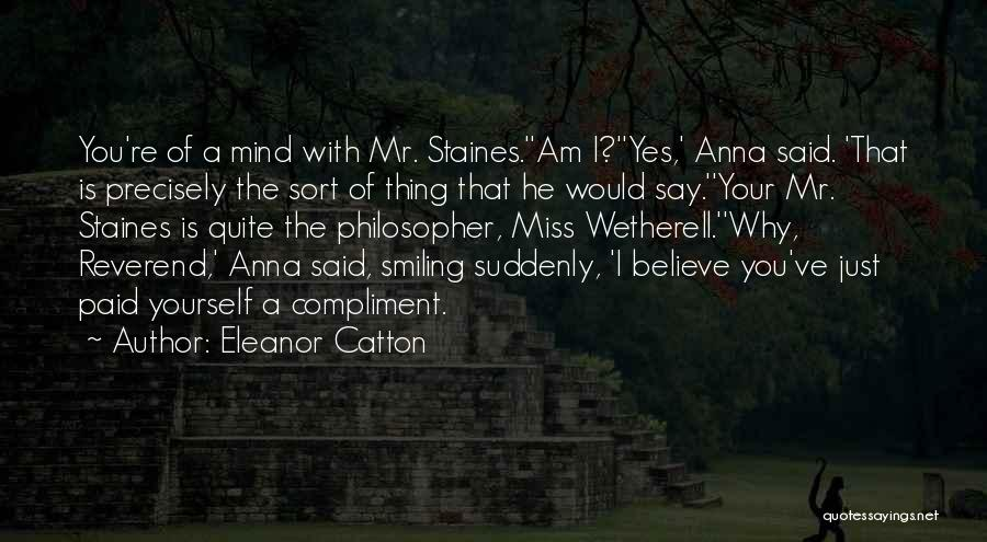 Would You Even Miss Me Quotes By Eleanor Catton