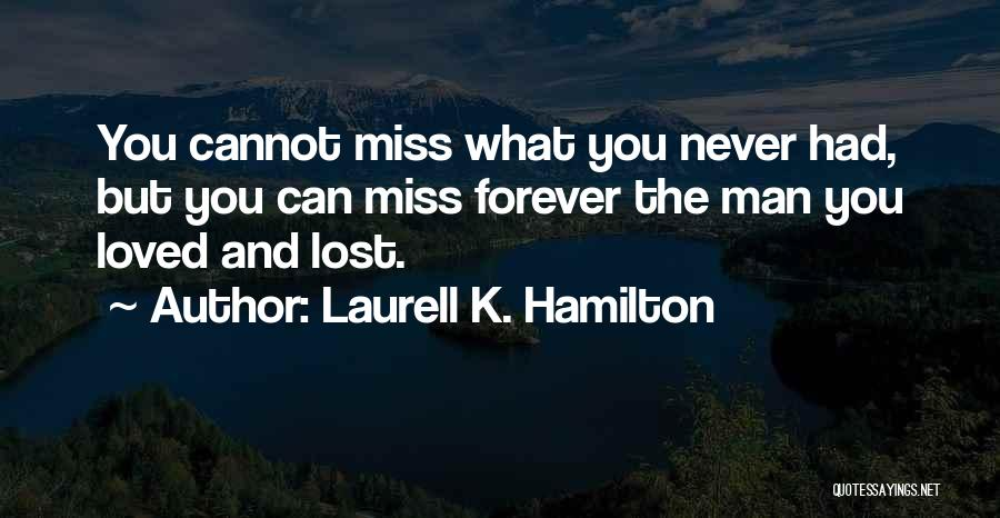 Would You Even Miss Me Quotes By Laurell K. Hamilton