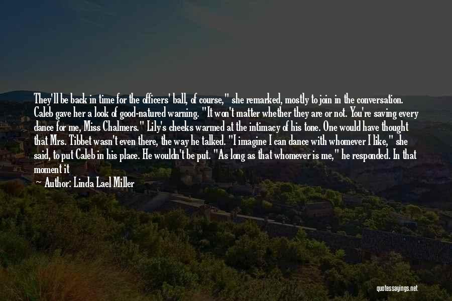 Would You Even Miss Me Quotes By Linda Lael Miller
