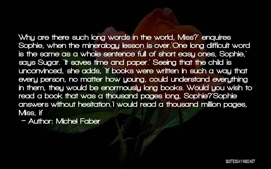 Would You Even Miss Me Quotes By Michel Faber