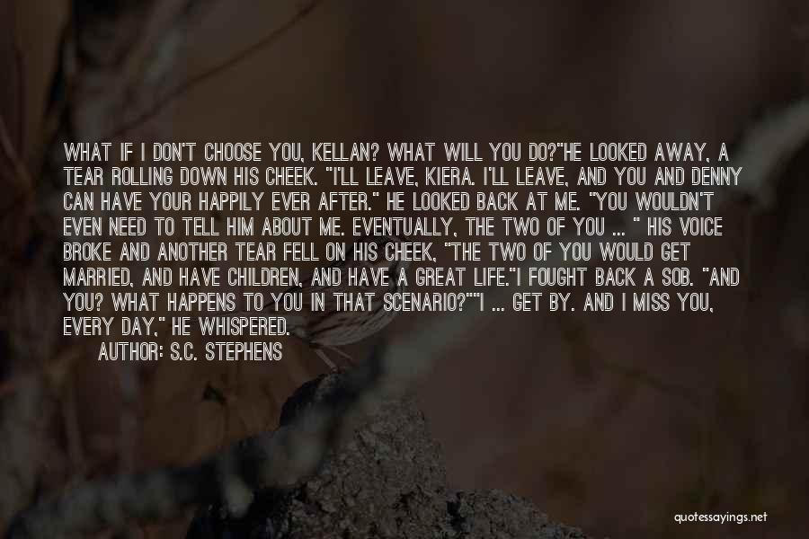 Would You Even Miss Me Quotes By S.C. Stephens