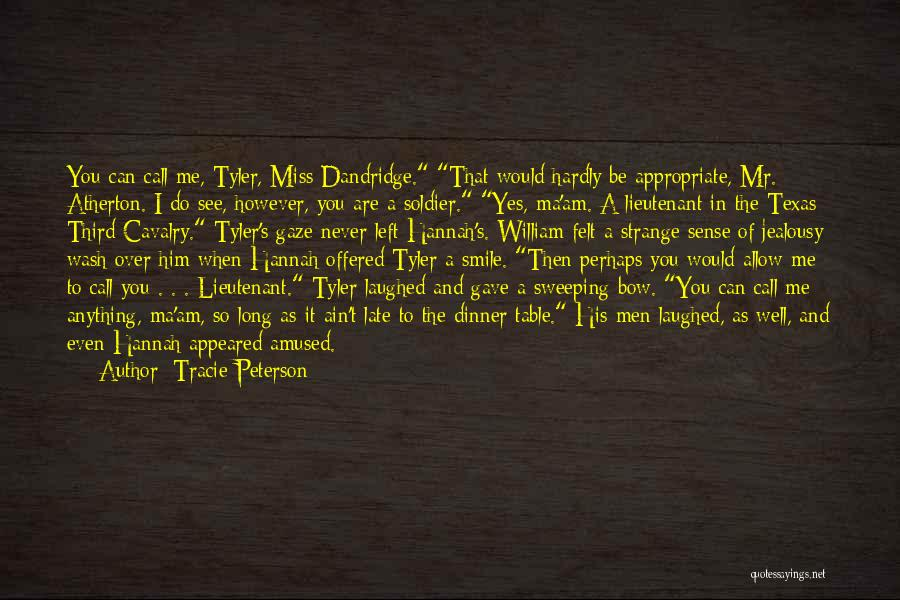 Would You Even Miss Me Quotes By Tracie Peterson
