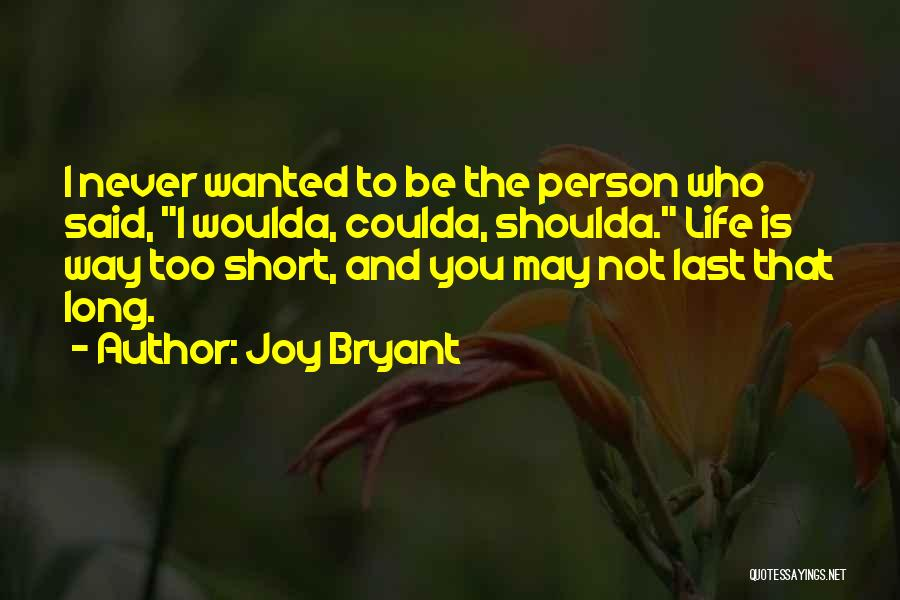 Woulda Coulda Shoulda Quotes By Joy Bryant