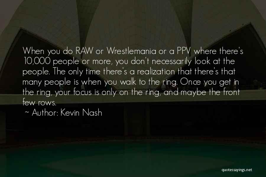 Wrestlemania Quotes By Kevin Nash