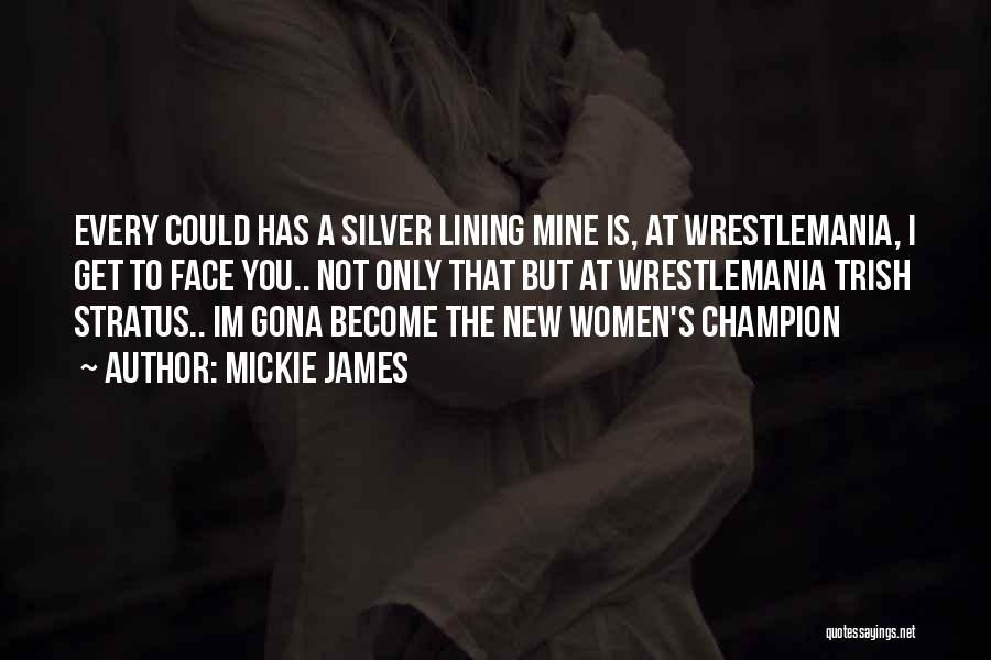 Wrestlemania Quotes By Mickie James