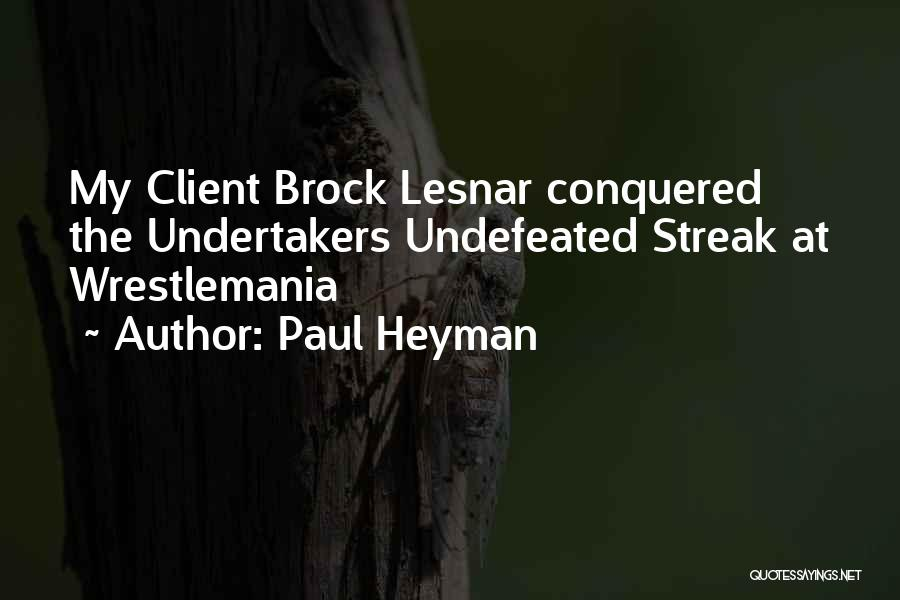 Wrestlemania Quotes By Paul Heyman