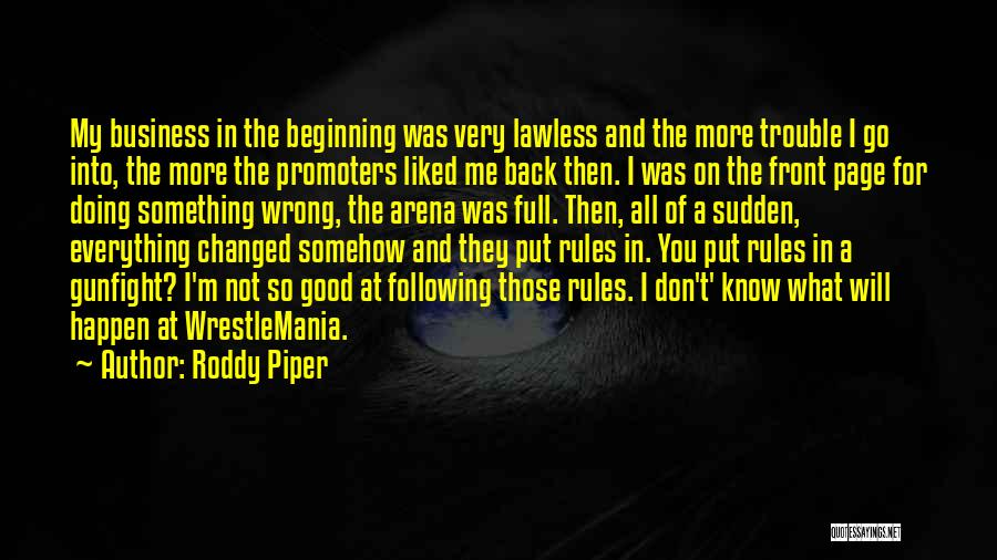 Wrestlemania Quotes By Roddy Piper