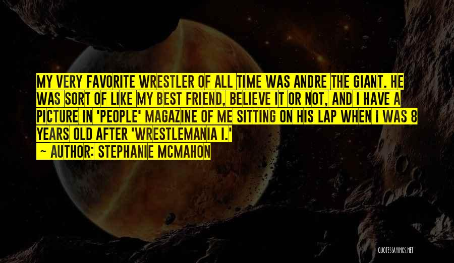 Wrestlemania Quotes By Stephanie McMahon