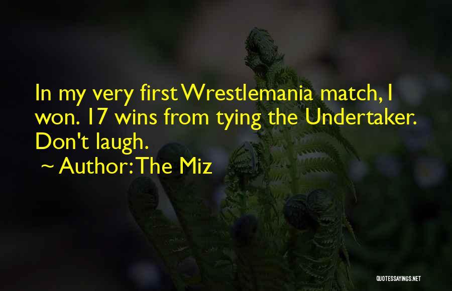 Wrestlemania Quotes By The Miz