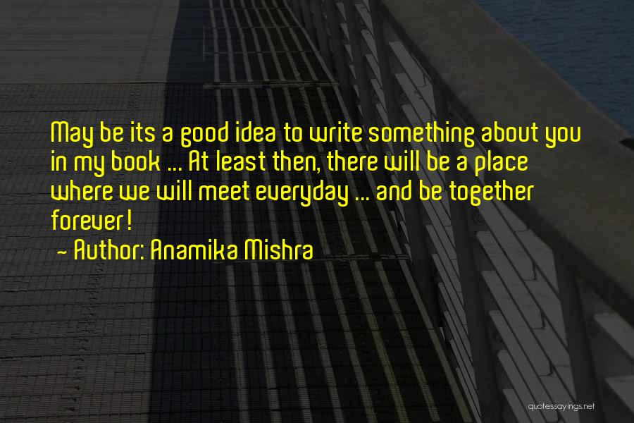 Write From The Heart Quotes By Anamika Mishra