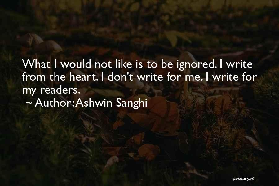 Write From The Heart Quotes By Ashwin Sanghi