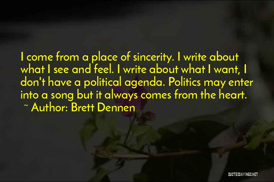 Write From The Heart Quotes By Brett Dennen