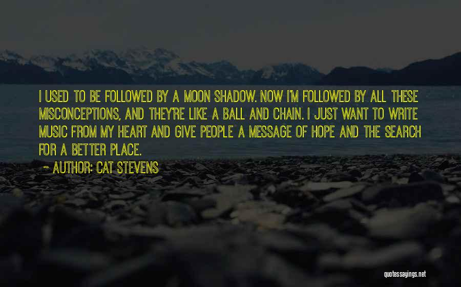 Write From The Heart Quotes By Cat Stevens