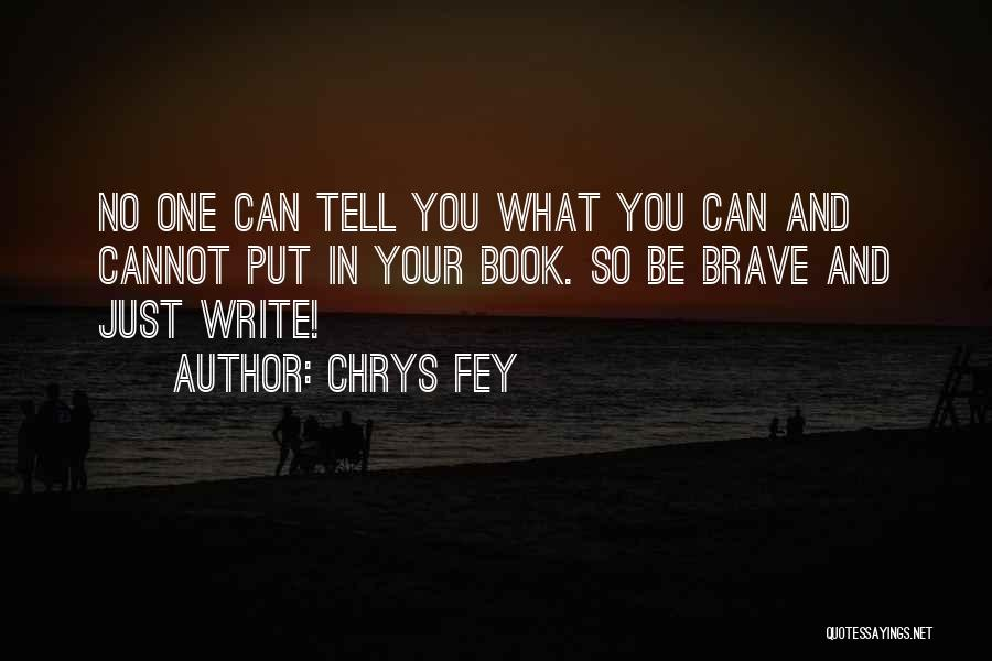 Write From The Heart Quotes By Chrys Fey