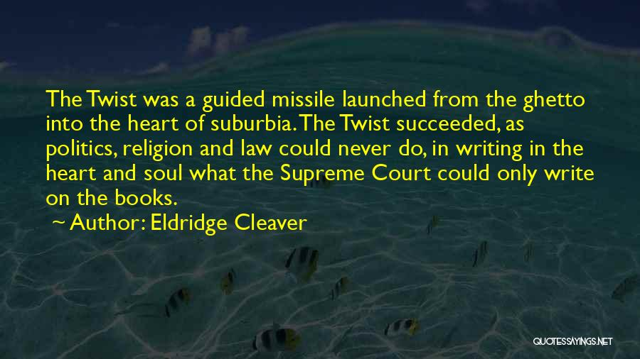Write From The Heart Quotes By Eldridge Cleaver