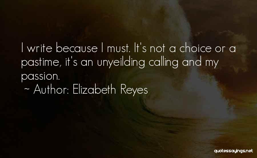 Write From The Heart Quotes By Elizabeth Reyes