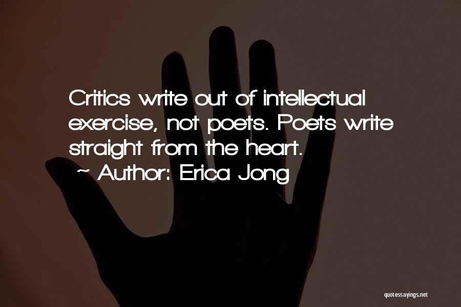 Write From The Heart Quotes By Erica Jong