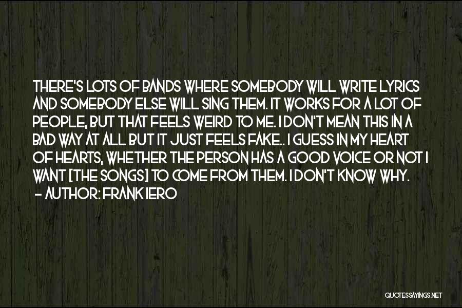 Write From The Heart Quotes By Frank Iero