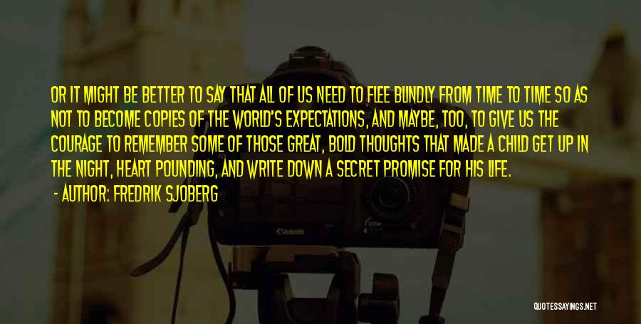 Write From The Heart Quotes By Fredrik Sjoberg