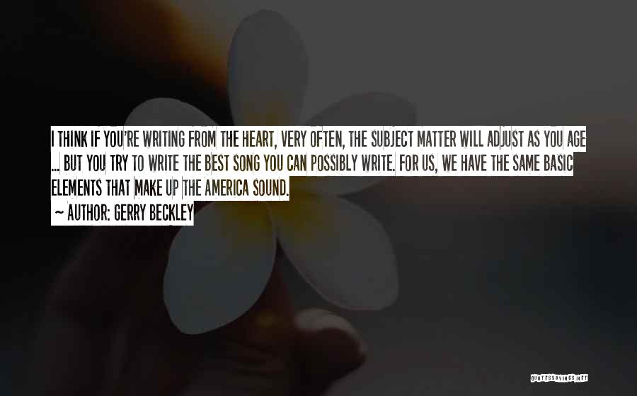 Write From The Heart Quotes By Gerry Beckley