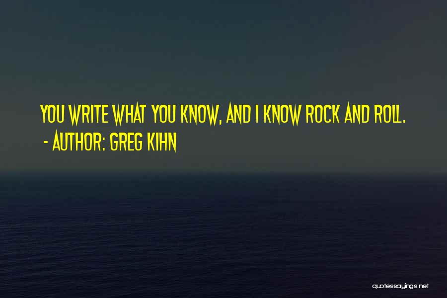 Write From The Heart Quotes By Greg Kihn