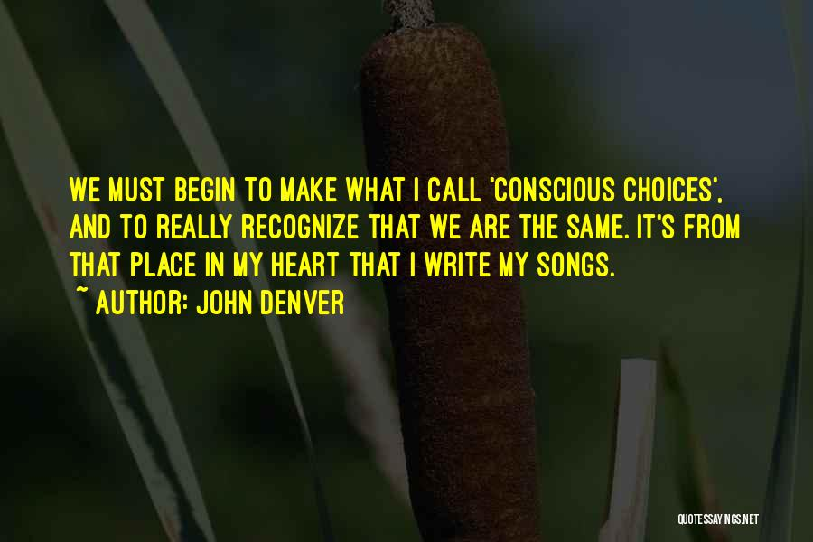 Write From The Heart Quotes By John Denver