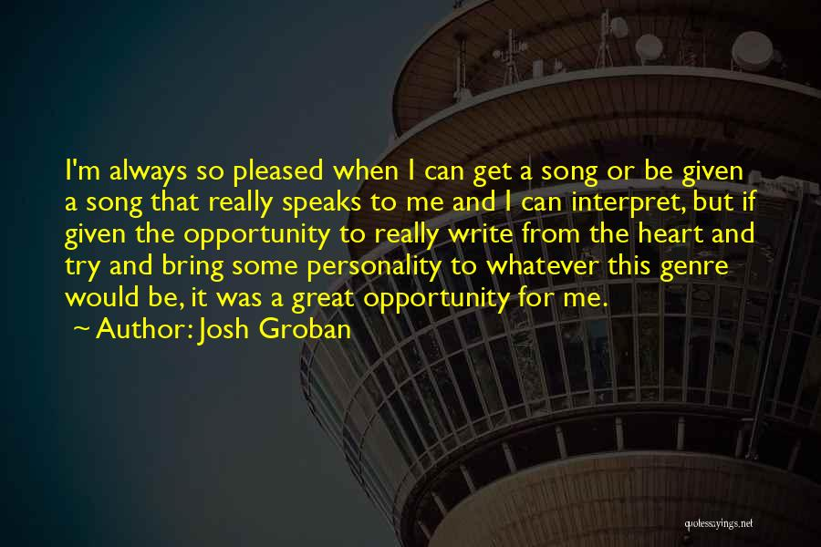 Write From The Heart Quotes By Josh Groban