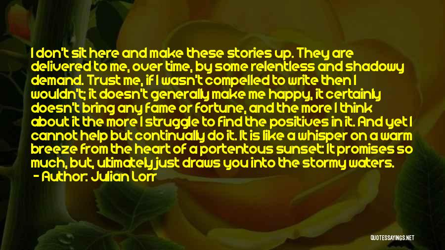 Write From The Heart Quotes By Julian Lorr