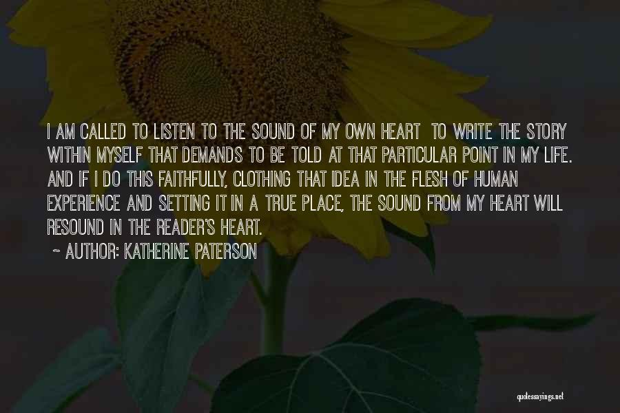 Write From The Heart Quotes By Katherine Paterson