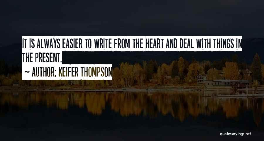 Write From The Heart Quotes By Keifer Thompson