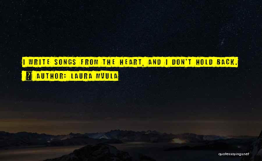 Write From The Heart Quotes By Laura Mvula
