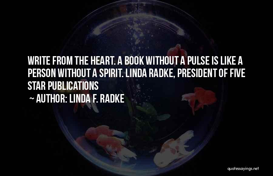 Write From The Heart Quotes By Linda F. Radke